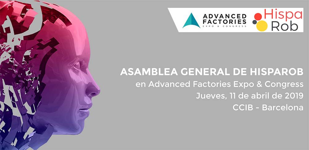 HispaRob celebrará su Asamblea General el 11 de abril en Advanced Factories 2019
