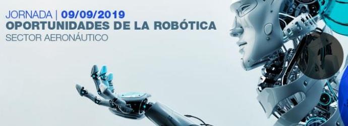 """Jornada """"Oportunidades de la Robótica para el sector aeronáutico"""""""