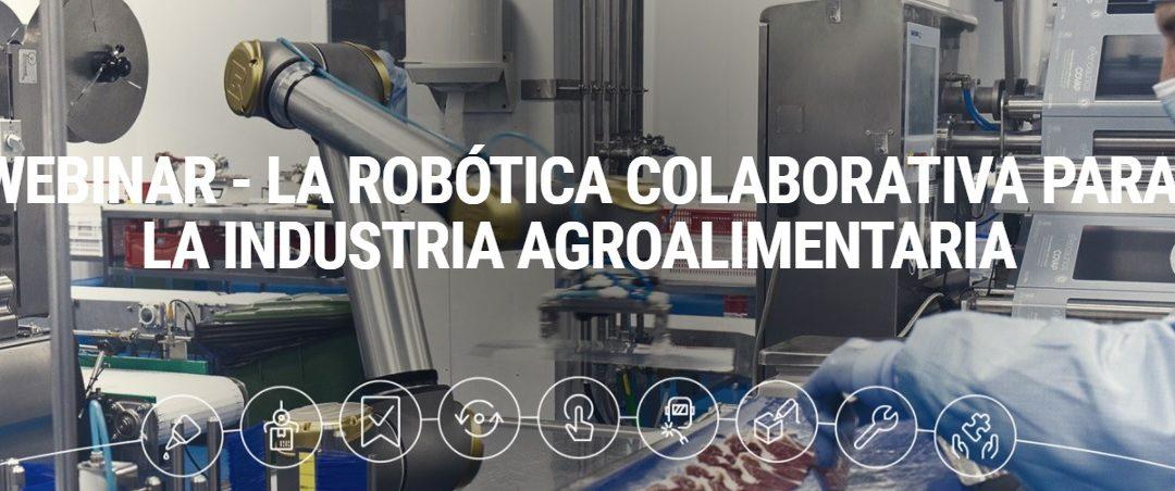 Nuevo webinar con Universal Robots: robótica colaborativa para la industria agroalimentaria