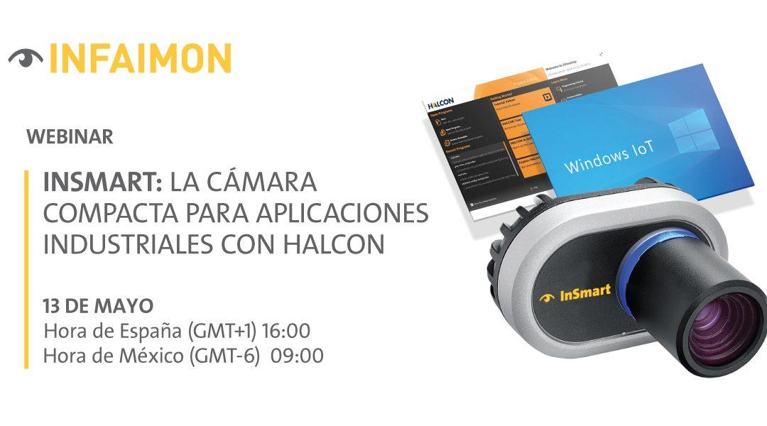 Nuevo webinar INFAIMON, InSmart: La cámara compacta para aplicaciones industriales con HALCON