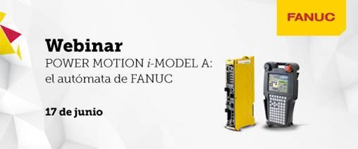 Nuevo webinar: POWER MOTION i-MODEL A: el autómata de FANUC